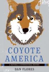 Coyote America: A Natural and Supernatural History Book