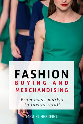 Fashion Buying  Merchandising: From mass-market to luxury retail