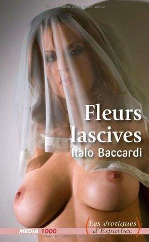 Fleurs lascives (Les érotiques d'Esparbec t. 35)