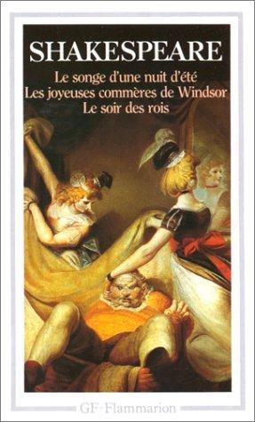 Le Songe d'une nuit d'été / Les Joyeuses commères de Windsor / Le Soir des Rois