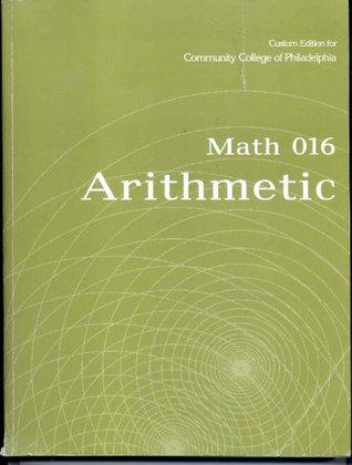 Arithmetic: Math 016, Community College of Philadelphia