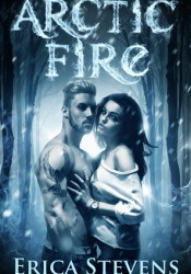 Arctic Fire (Fire and Ice #2) Book by Erica Stevens