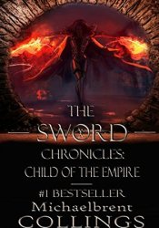 The Sword Chronicles: Child of the Empire Book by Michaelbrent Collings