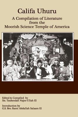 Califa Uhuru: A Compilation of Literature from the Moorish Science Temple of America
