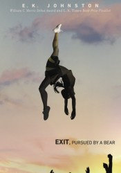 Exit, Pursued by a Bear Book by E.K. Johnston