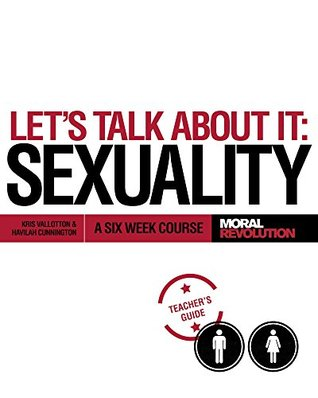 Let's Talk About It - SEXUALITY: A Six Week Course