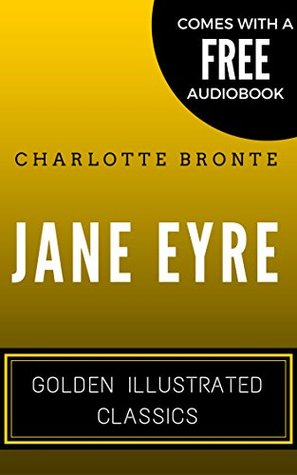 Jane Eyre: Golden Illustrated Classics (Comes with a Free Audiobook)