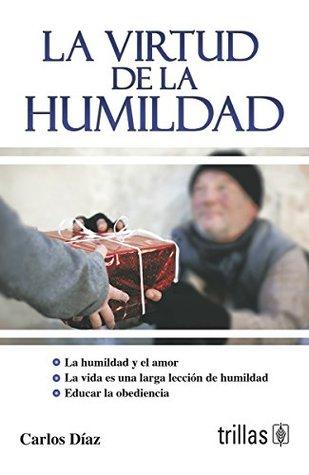 La virtud de la humildad/ The Power of Humility