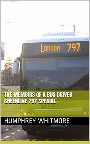 The Memoirs of a Bus Driver - Greenline 797 Special