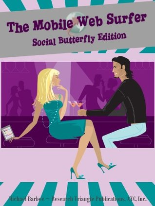 The Mobile Web Surfer - Your Kindle Browser Homepage: Social Butterfly Edition (Kindle Apps #4)