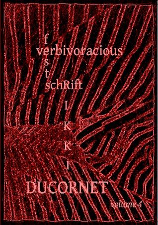 Verbivoracious Festschrift Volume Four: Rikki Ducornet