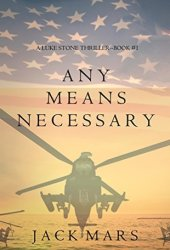 Any Means Necessary (Luke Stone #1) Book