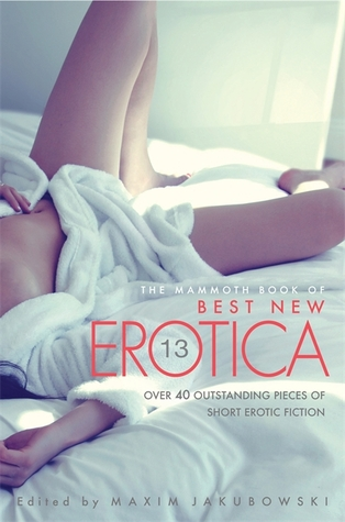 The Mammoth Book of Best New Erotica 13