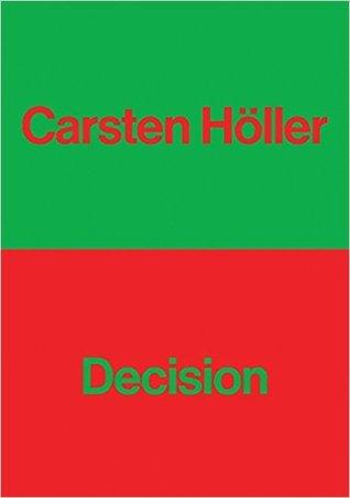 Carsten Holler: Decision