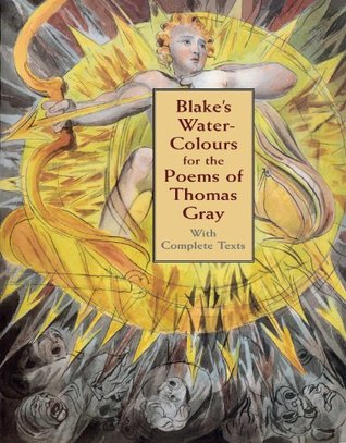 Blake's Water-Colours for the Poems of Thomas Gray: With Complete Texts