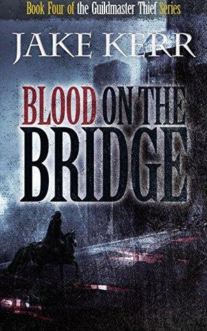Blood on the Bridge (The Guildmaster Thief #4)