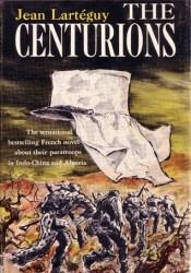 The Centurions Book by Jean Lartéguy