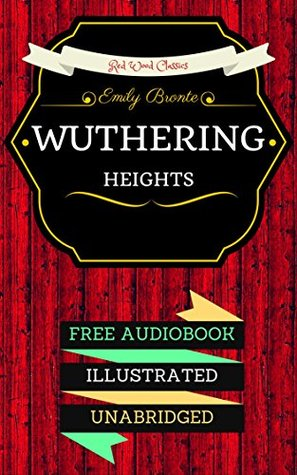 Wuthering Heights: By Emily Brontë & Illustrated (An Audiobook Free!)