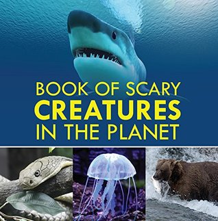 Book of Scary Creatures on the Planet: Animal Encyclopedia for Kids (Children's Animal Books)