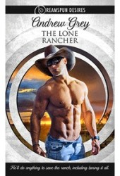 The Lone Rancher Book by Andrew  Grey