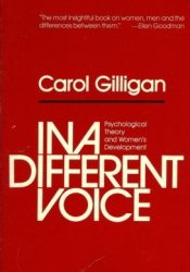 In a Different Voice: Psychological Theory and Women's Development Book by Carol Gilligan