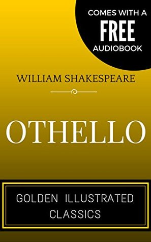Othello: By William Shakespeare - Illustrated (Comes with a Free Audiobook)