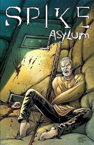 Spike: Asylum #1 (of 5) (Spike: Asylum Vol. 1)