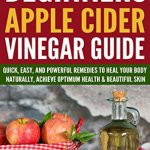 beginners apple cider vinegar guide quick, easy, and powerful28530845