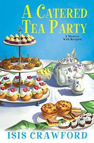 A Catered Tea Party (A Mystery with Recipes #12)