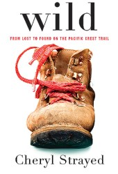 Wild: From Lost to Found on the Pacific Crest Trail Book