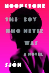 Moonstone: The Boy Who Never Was Book