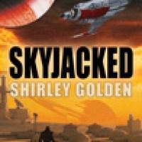 SKYJACKED by Shirley Golden @shirl1001@urbanepub light easy read #SciFi #SundayBlogShare