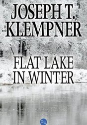Flat Lake in Winter Book by Joseph T. Klempner