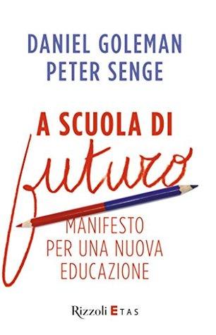 A scuola di futuro: Manifesto per una nuova educazione