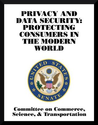 Privacy and Data Security: Protecting Consumers in the Modern World