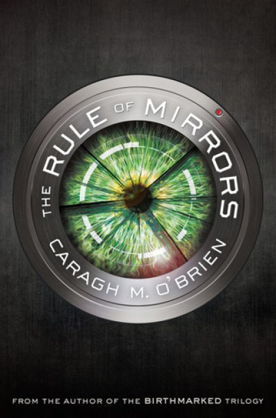 The Rule of Mirrors (The Vault of Dreamers, #2)-Caragh M. O'Brien