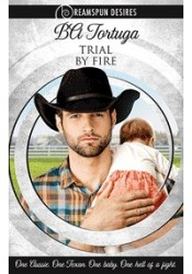 Trial by Fire Book by B.A. Tortuga