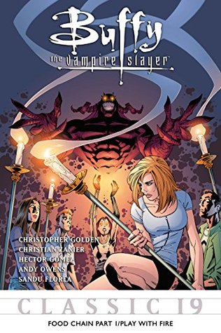 Buffy the Vampire Slayer Classic #19: Food Chain Pt 1/Play with Fire (Buffy the Vampire Slayer Vol. 1)