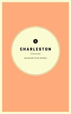 Charleston (Wildsam Field Guide, #7)