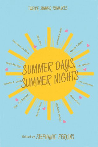 Summer Days and Summer Nights – Stephanie Perkins e.a.