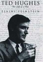 Ted Hughes: The Life of a Poet Book by Elaine Feinstein