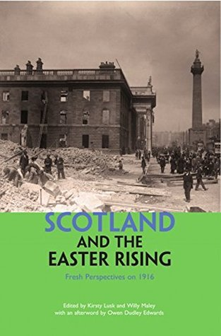 Scotland and the Easter Rising: Fresh Perspectives on 1916
