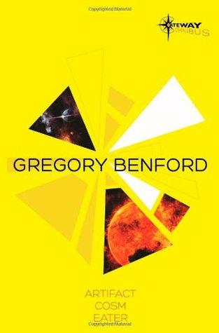 Gregory Benford SF Gateway Omnibus: Artifact, Cosm, Eater