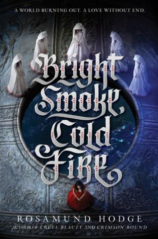 Bright Smoke, Cold Fire (Bright Smoke, Cold Fire #1) – Rosamund Hodge
