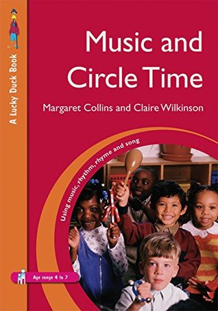 Music and Circle Time: Using Music, Rhythm, Rhyme and Song (Lucky Duck Books)
