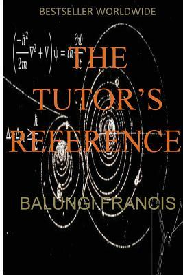 The Tutor's Reference: The Revolution in Modern Physics
