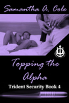 Topping the Alpha (Trident Security #4)