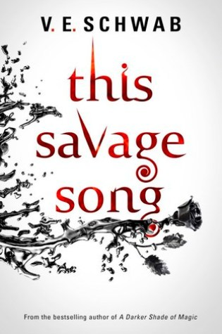 This Savage Song (Monsters of Verity #1) – Victoria Schwab