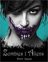 Zombies vs Aliens (Z vs A #1)