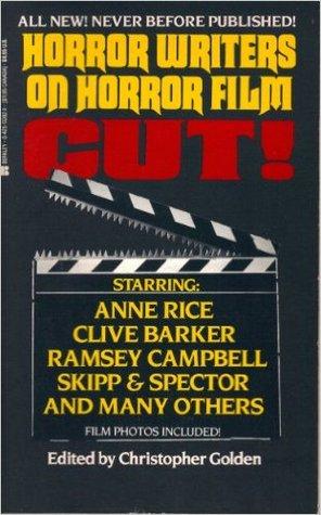 Cut! Horror Writers on Horror Film